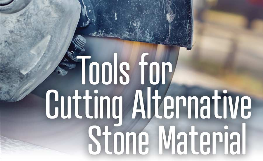 Tools for cutting alternative stone materials   2019-05-01
