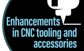 Enhancements in CNC tooling and accessories